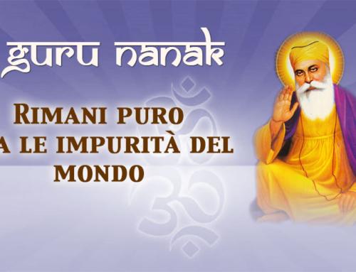 """Guru Nanak """"Rimani puro fra le impurità del mondo"""""""
